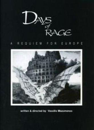 "Days of Rage (film) - Vassilis Mazomenos movie ""Days of Rage , a requiem for Europe""."