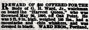 Harvest Queen (sternwheeler) - Reward placed June 18, 1890, for recovery of the body of crewman George P. Ward, drowned crewman of Harvest Queen.
