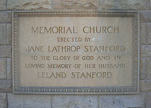 "Rectangular dedication plaque, which states, ""Memorial Church erected by Jane Lathrop Stanford to the glory of God and in loving memory of her husband Leland Stanford"""