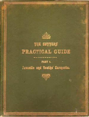The Cutter's Practical Guide 1898 Edition Part 1.djvu