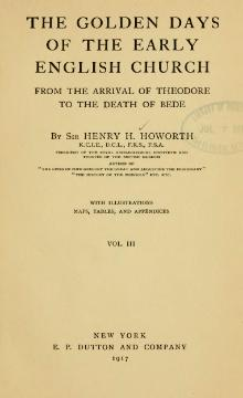 The golden days of the early English church from the arrival of Theodore to the death of Bede, volume 3.djvu