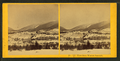 View from Warren Summit, from Robert N. Dennis collection of stereoscopic views.png