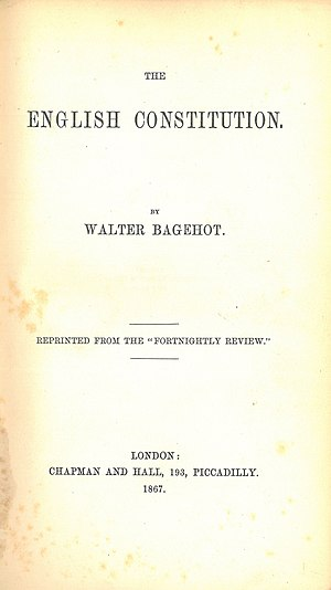 Walter Bagehot - Image: Walter Bagehot, The English Constitution (1st ed, 1867, title page)
