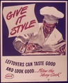 """Give It Style. Leftovers can Taste Good and Look Good..."" - NARA - 514385.tif"