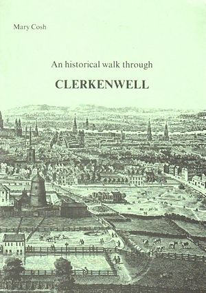 Mary Cosh - Cover of An historical walk through Clerkenwell by Mary Cosh.