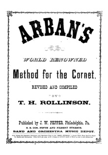 Arban's world renowned method for the cornet (1879)