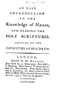 "Page reads ""An Easy Introduction to the Knowledge of Nature, and Reading the Holy Scriptures. Adapted to the Capacities of Children. London: printed for the Author, And Sold by J. Dodsley, Pall-Mall...M.DCC.LXXX."""