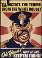 I'll dictate the terms from the White House^ Oh yeah^ - Not if we keep `em firing^ - NARA - 534902.jpg