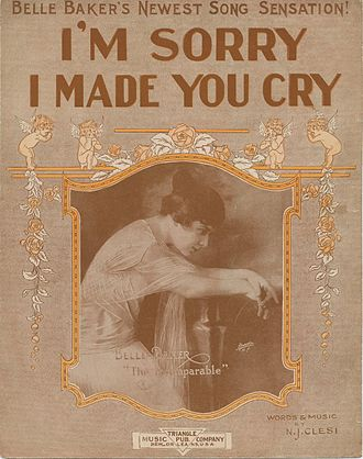 "Belle Baker - Belle Baker on the sheet music cover of Nick Clesi's 1916 hit ""I'm Sorry I Made You Cry"""