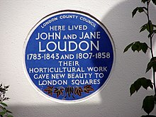 "Circular plaque reading ""London County Council - Here lived John and Jane Loudon - 1783-1845 and 1807-1858 - Their horticultural work gave new beauty to London squares"""