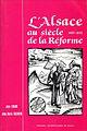 L'Alsace au Siècle de la Réforme, Jean Lebeau et Jean-Marie Valentin.jpg