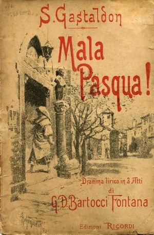 Stanislao Gastaldon - Libretto for Gastaldon's forgotten opera, Mala Pasqua!, 1890