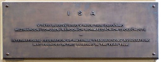 Plaque marking the building in Prague where the ISO predecessor, the ISA, was founded Memory plaque of founding ISA in Prague cropped.jpg