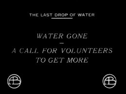 File:The Last Drop of Water (1911) .webm