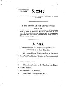 "April 28, 1988""A Bill to establish a clear and comprehensive prohibition of discrimination on the basis of handicap."" Authored by Senator Tom Harkin"