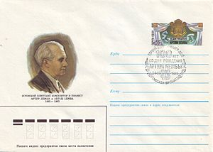 Artur Lemba - Soviet envelope with imprinted stamp, bearing a portrait of Artur Lemba, issued on his 100th birthday (24 September 1985). The envelope has been cancelled in Moscow on the first day of issue