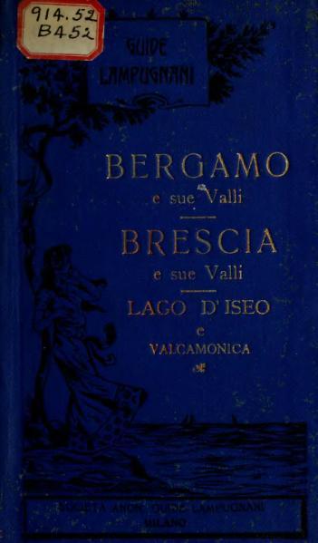 File:Bergamo e sue valli, Brescia e sue valli, Lago d'Iseo, Valcamonica.djvu