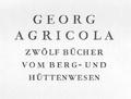 De Re Metallica Libri XII = Zwölf Bücher vom Berg- und Hüttenwesen.pdf