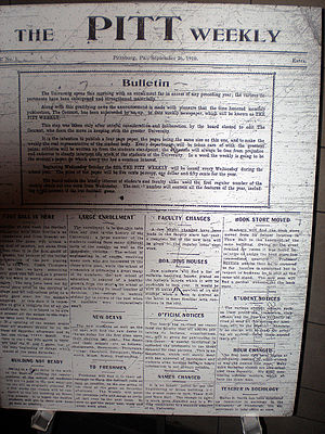 The Pitt News - A display of a copy of the first edition of The Pitt News, then called The Pitt Weekly and published on September 26, 1910, was on display during homecoming festivities in 2010 in celebration of the newspaper's 100th year of publication