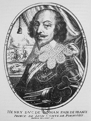 Huguenot rebellions - Henri, duc de Rohan (1579-1638) was chosen as the leader of the rebellion.