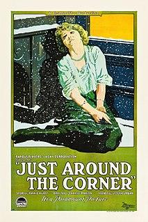 <i>Just Around the Corner</i> (1921 film) 1921 film by Frances Marion