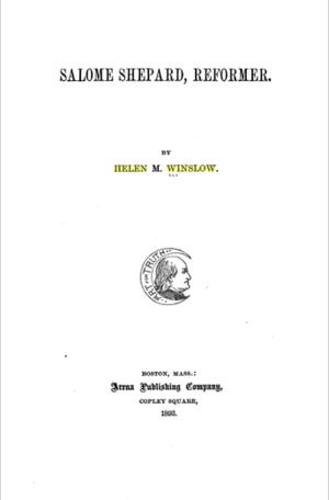 Helen M. Winslow - Salome Shepard: Reformer (1893)