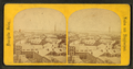 View from city hall, from Robert N. Dennis collection of stereoscopic views.png