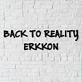Back to reality of Erkkon.jpg