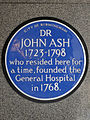 Dr John Ash 1723-1798 who resided here for a time founded the General Hospital in 1768.jpg