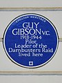 GUY GIBSON V.C. 1918-1944 Pilot Leader of the Dambusters Raid lived here.jpg