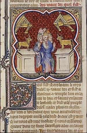 Jeroboam - Illustration of Jeroboam setting up two golden calves, Bible Historiale, 1372.