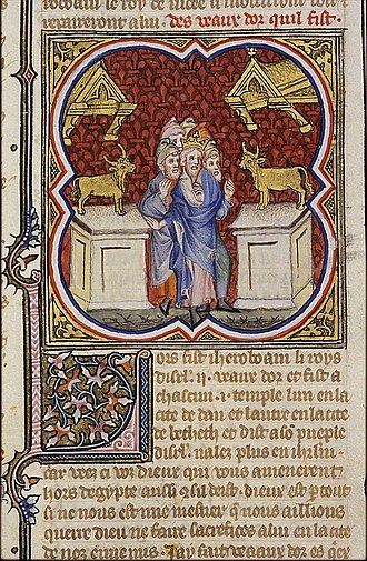 Jeroboam - Illustration of Jeroboam setting up two golden calves, Bible Historiale, 1372.