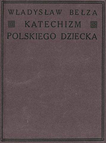 Katechizm Polskiego Dziecka Zbiór Wierszy Wikiwand