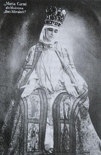 Norina Matchabelli - Maria Carmi in The Miracle, 1912)