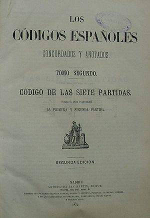"""Siete Partidas - Codice of the Siete Partidas, in """"Los Códigos Españoles Concordados y Anotados"""" (1872)"""