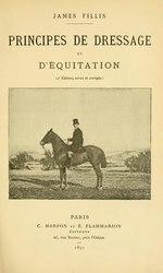 James Fillis: Principes de dressage et d'équitation