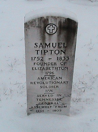 "Elizabethton, Tennessee - Gravestone of Samuel Tipton, ""Founder of Elizabethton"", located at the Green Hill Cemetery (West Mill Street). Tipton donated the land for the town that would initially be known as Tiptonville within the State of Franklin, and later as Elizabethton after Tennessee was admitted into the United States of America."