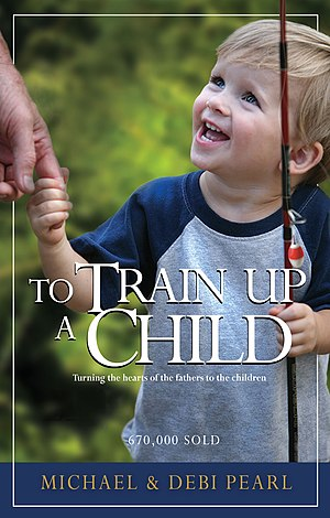 Michael Pearl - Book cover of To Train Up a Child