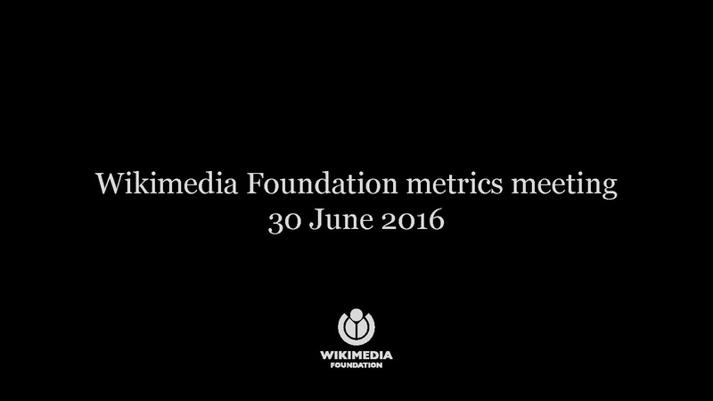 File:WMF Metrics & Activities Meeting June 2016.pdf