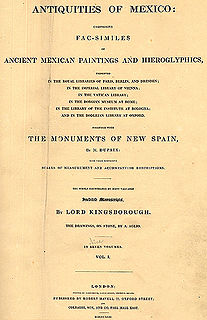 <i>Antiquities of Mexico</i> book by Edward King, Viscount Kingsborough