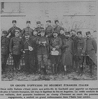 4th Marching Regiment of the 1st Foreign Regiment - A group of Italian Officers of the 2,000 strong Italian dominated 4th Marching Regiment of the 1st Foreign Regiment. At the center is their regimental Lieutenant-Colonel Peppino Garibaldi.  January 1915.