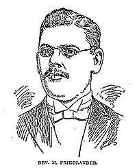 "A drawing of an unsmiling man in a formal suit and bow-tie faces the reader. His hair is parted on his left side, he has a neatly trimmed full mustache, and is wearing small, wire-framed eyeglasses with oval lenses. Underneath the image are the words ""Rev. M. Friedlander."", all in capital letters."