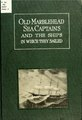 Old Marblehead sea captains and the ships in which they sailed .. (IA oldmarbleheadsea00marble).pdf