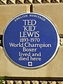 TED 'KID' LEWIS 1893-1970 World Champion Boxer lived and died here.jpg