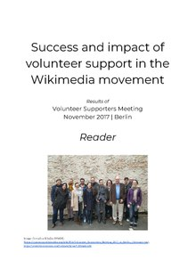 Reader: Success and impact of volunteer support in the Wikimedia movement. Results of Volunteer Supporters Meeting, November 2017, Berlin