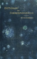 A Dictionary of Correspondences, Representatives, and Significatives, Derived From the Word of the Lord.pdf