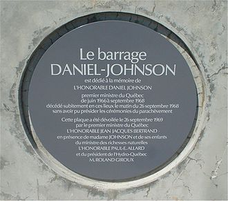 Daniel Johnson Sr. - Dedication plaque of the Daniel Johnson Dam, unveiled by Johnson's successor, Jean-Jacques Bertrand on September 26, 1969.