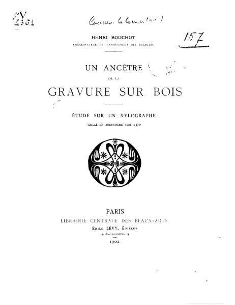 File:Bouchot, Henri (1902) Un ancêtre de la gravure sur bois -- étude sur un xylographe taillé en Bourgogne vers 1370.djvu