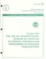 Federal Information Processing Standards Publication- guide for the use of international system of units (SI) in federal information processing standards publications (IA federalinformati34nati).pdf