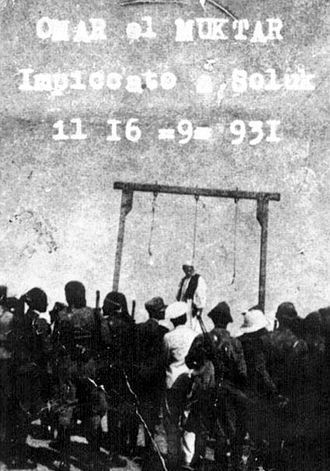 Italian Libya - Italian colonial forces executing Omar Mukhtar, leader of the Libyan resistance in Cyrenaica, 1931